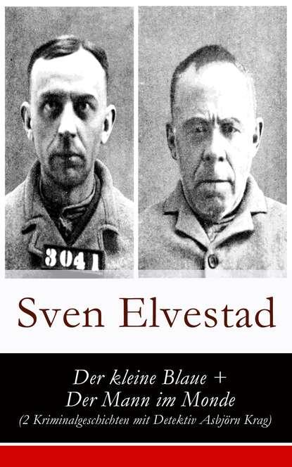 Sven Elvestad Der kleine Blaue + Der Mann im Monde (2 Kriminalgeschichten mit Detektiv Asbjörn Krag) der tote im see page 2