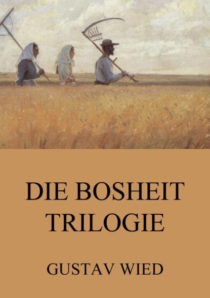 Gustav Wied Die Bosheit-Trilogie недорого