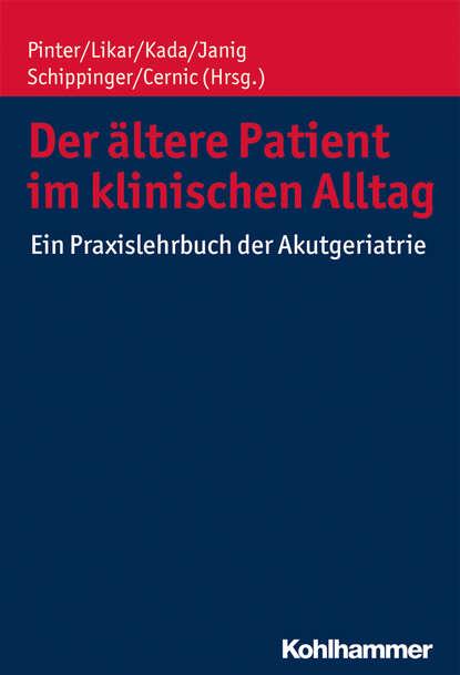 Группа авторов Der ältere Patient im klinischen Alltag группа авторов im laufe der zeit