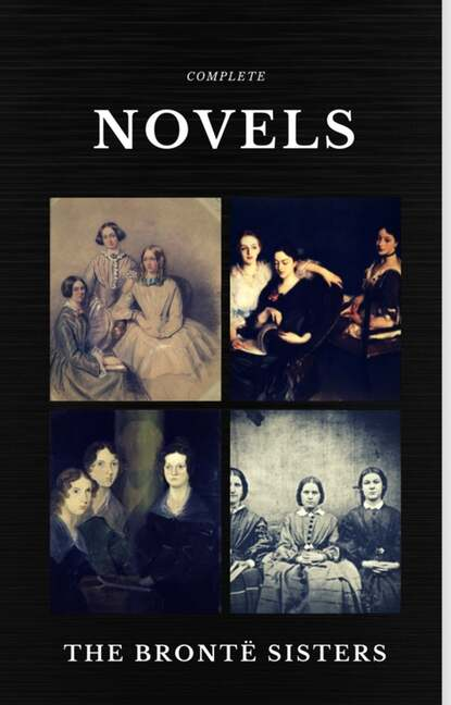 Эмили Бронте The Brontë Sisters: Complete Novels (Quattro Classics) (The Greatest Writers of All Time) томас харди hardy thomas the complete novels oregan classics the greatest writers of all time