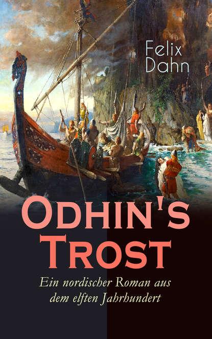 Felix Dahn Odhin's Trost - Ein nordischer Roman aus dem elften Jahrhundert недорого