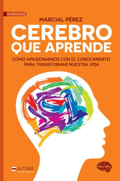 Marcial Pérez Cerebro que aprende sebastián lipina pobre cerebro