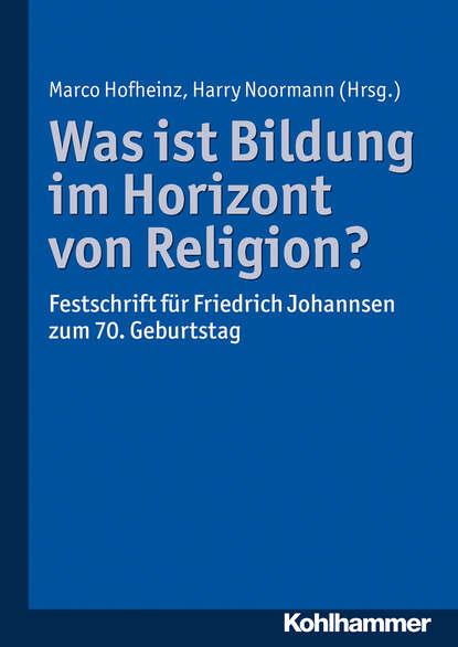 Фото - Группа авторов Was ist Bildung im Horizont von Religion? группа авторов religion and progressive activism