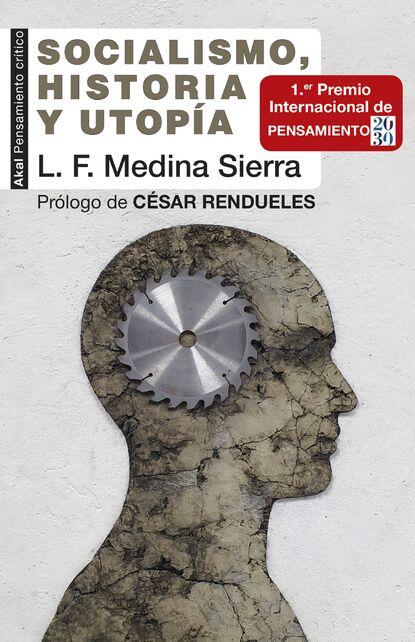 Luis Fernando Medina Socialismo, historia y utopía luis borobio navarro historia sencilla del arte