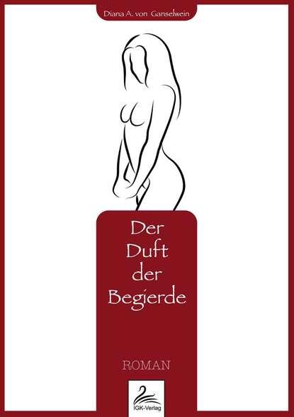Diana A. von Ganselwein Der Duft der Begierde e von reznicek donna diana