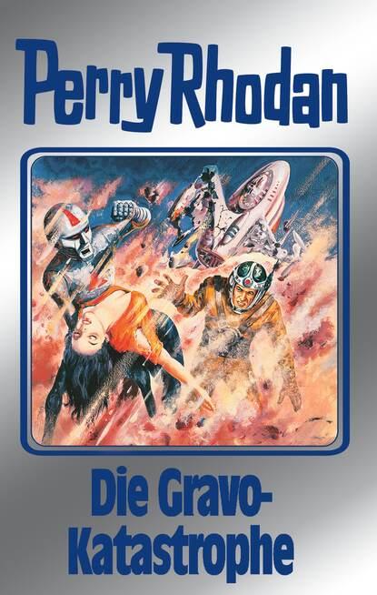 Hans Kneifel Perry Rhodan 96: Die Gravo-Katastrophe (Silberband) hans kneifel perry rhodan 98 die glaswelt silberband