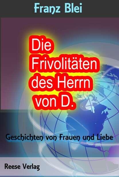 Franz Blei Die Frivolitäten des Herrn von D. die geschichte von herrn sommer