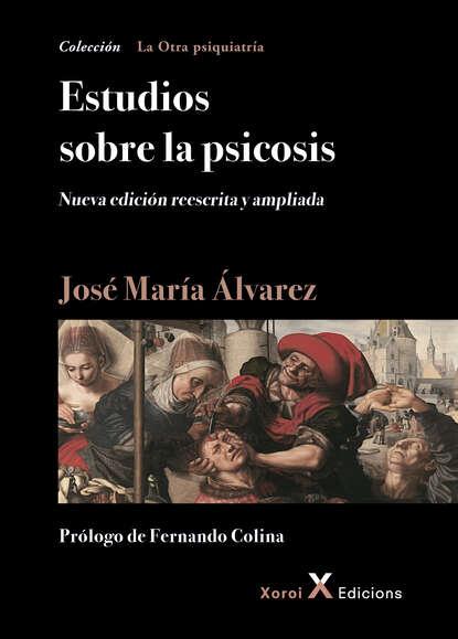 José María Álvarez Estudios sobre la psicosis josé maría garcía nieto la gran oscuridad