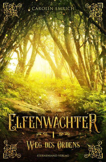 Carolin Emrich Elfenwächter (Band 1): Weg des Ordens недорого