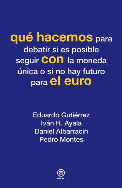 Eduardo Gutierrez Qué hacemos con el euro недорого