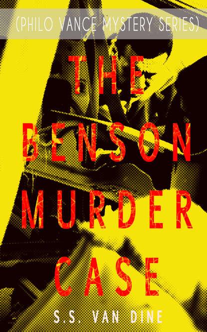 S.S. Van Dine THE BENSON MURDER CASE (Philo Vance Mystery Series) недорого