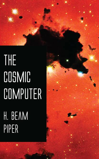 H. Beam Piper The Cosmic Computer h beam piper four day planet