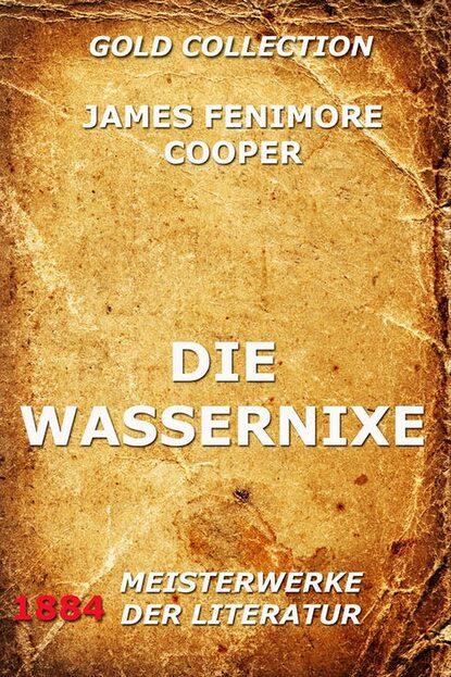 James Fenimore Cooper Die Wassernixe james fenimore cooper die wassernixe