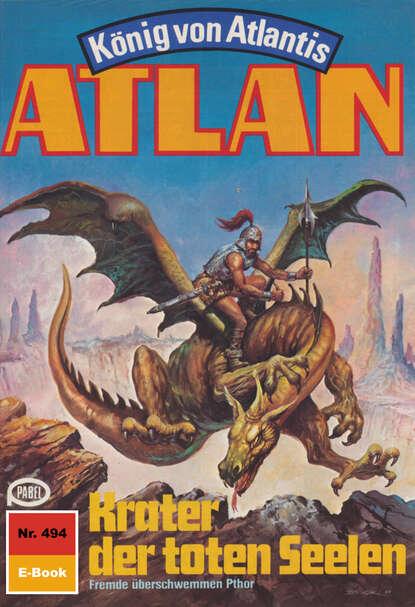 H.G. Ewers Atlan 494: Krater der toten Seelen h g ewers atlan 10 planet der vogelmenschen