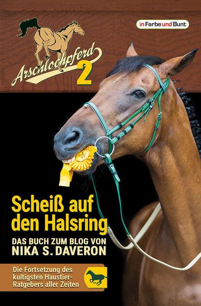 Фото - Nika S. Daveron Arschlochpferd 2 - Scheiß auf den Halsring nika s daveron bedford heart