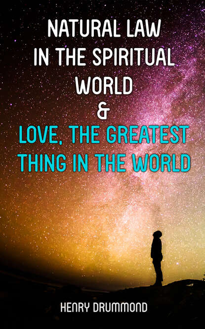Фото - Henry Drummond Natural Law in the Spiritual World & Love, the Greatest Thing in the World henry drummond henry drummond ultimate collection