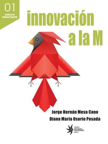 Jorge Hernán Mesa Cano Innovación a la M недорого