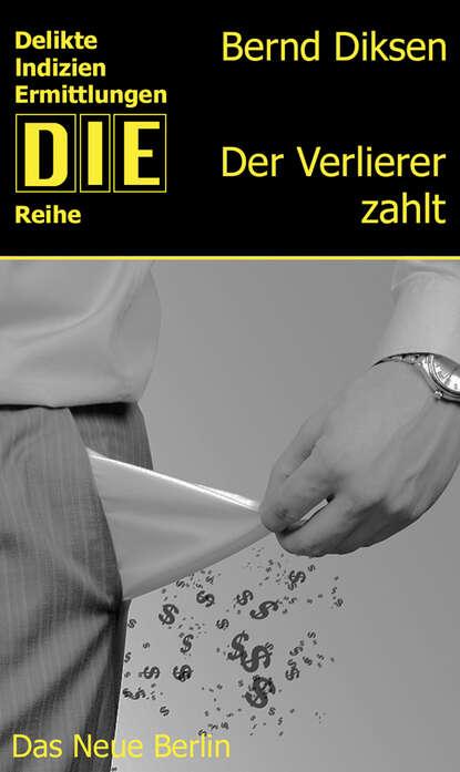 Bernd Diksen Der Verlierer zahlt thea lindner das was zahlt