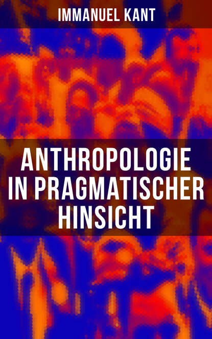 Immanuel Kant Anthropologie in pragmatischer Hinsicht károly jen ujfalvy iconographie et anthropologie irano indiennes french edition
