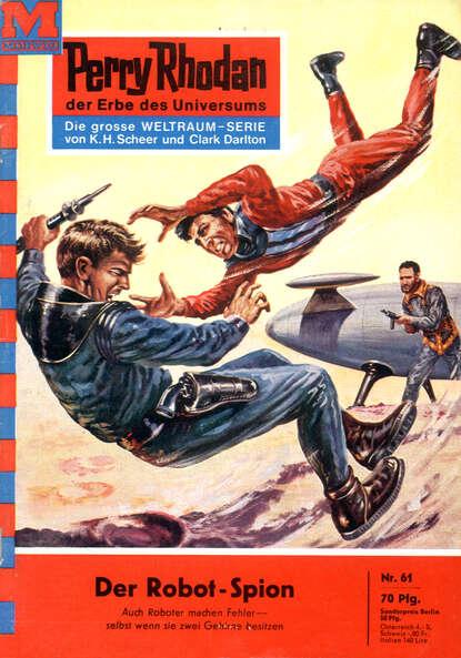Clark Darlton Perry Rhodan 61: Der Robot-Spion clark darlton perry rhodan 145 armee der gespenster