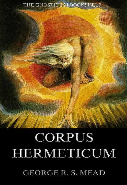 G. R. S. Mead The Corpus Hermeticum недорого