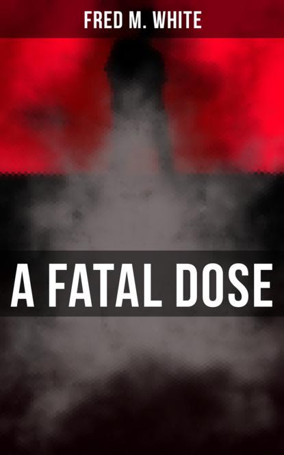 A Fatal Dose