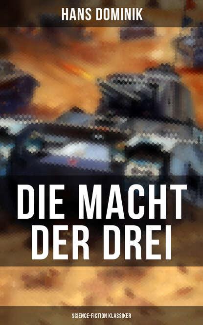 Dominik Hans Die Macht der Drei (Science-Fiction Klassiker) dominik hans der brand der cheopspyramide