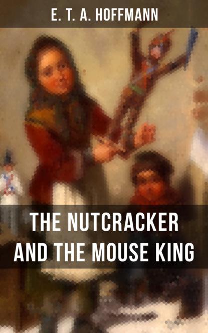 E.T.A. Hoffmann THE NUTCRACKER AND THE MOUSE KING cozy classics the nutcracker
