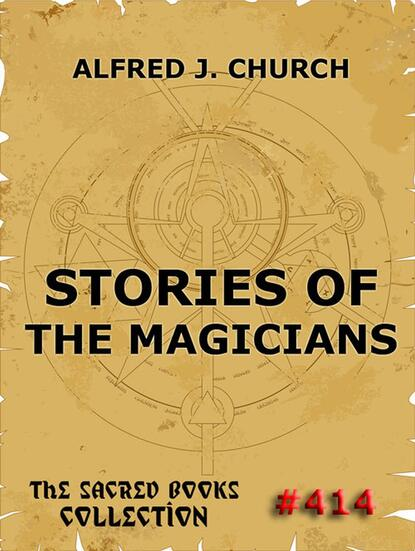Alfred J. Church Stories Of The Magicians недорого