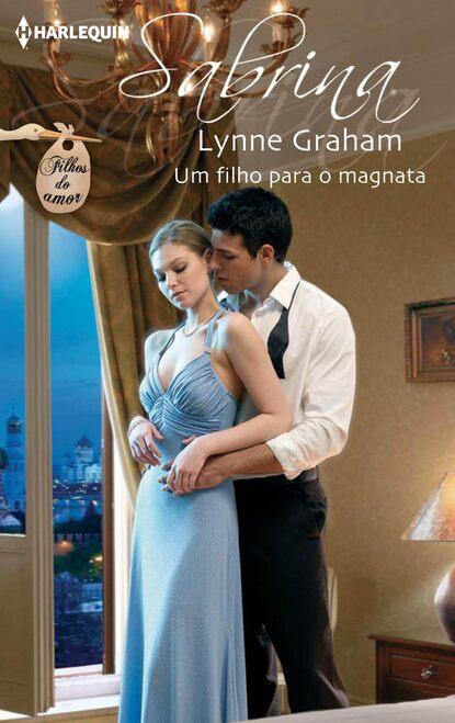 Lynne Graham Um filho para o magnata lynne graham o dono do meu coração