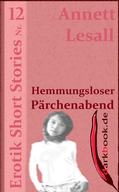 Фото - Annett Lesall Hemmungsloser Pärchenabend annett lesall faschingsbraut