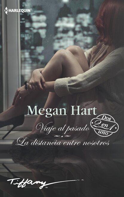 Фото - Megan Hart Viaje al pasado - La distancia entre nosotros megan hart en sus manos