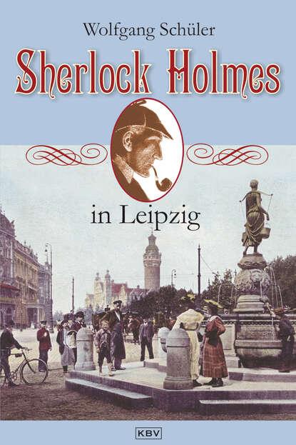 Фото - Wolfgang Schuler Sherlock Holmes in Leipzig chefket leipzig