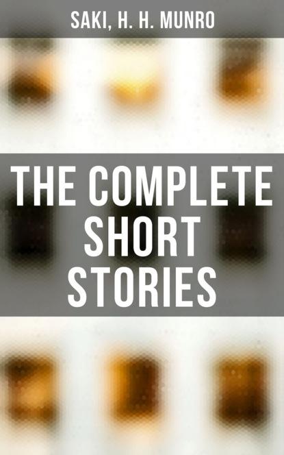 Saki The Complete Short Stories reginald hill ruling passion