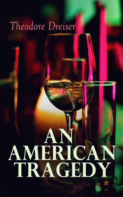 Theodore Dreiser An American Tragedy t dreiser an american tragedy ii