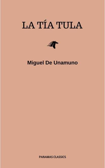 Miguel de Unamuno La tía Tula