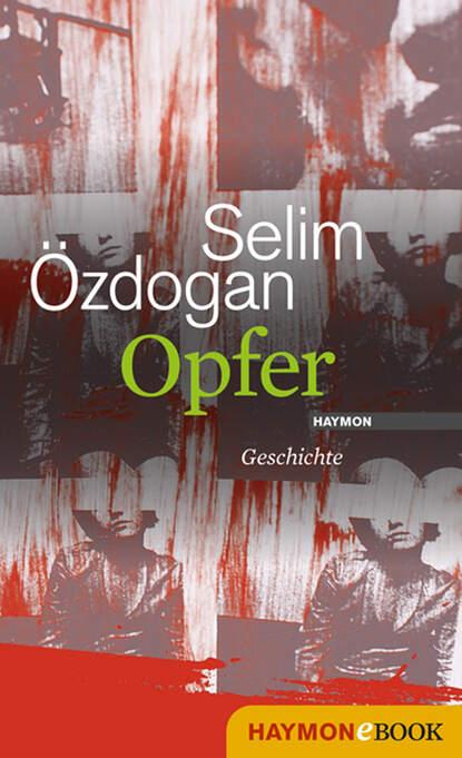 Selim Ozdogan Opfer недорого