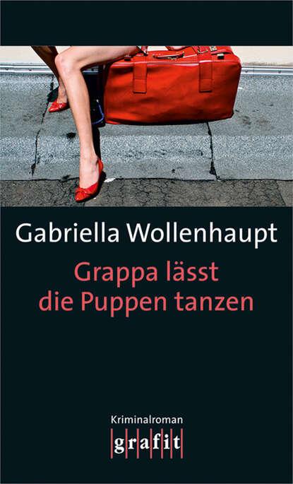 Gabriella Wollenhaupt Grappa lässt die Puppen tanzen недорого