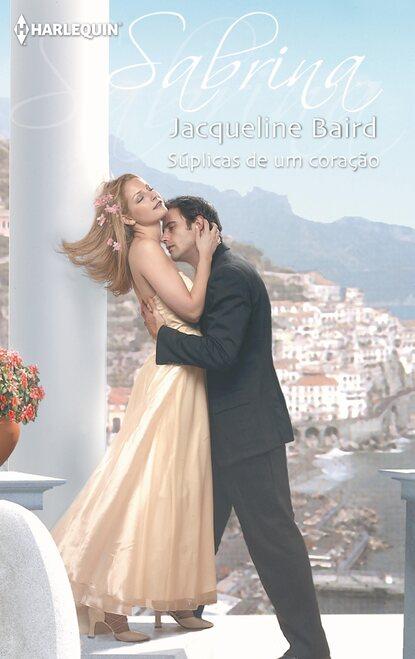 Jacqueline Baird Súplicas de um coração jacqueline baird venganza y pasión