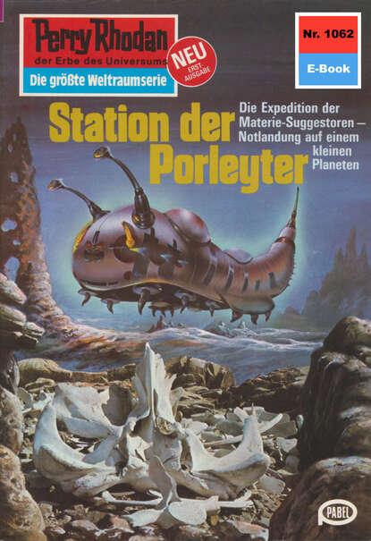 H.G. Ewers Perry Rhodan 1062: Station der Porleyter h g ewers perry rhodan 1718 mysteriöse waren