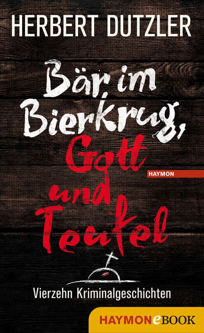 Herbert Dutzler Bär im Bierkrug, Gott und Teufel недорого