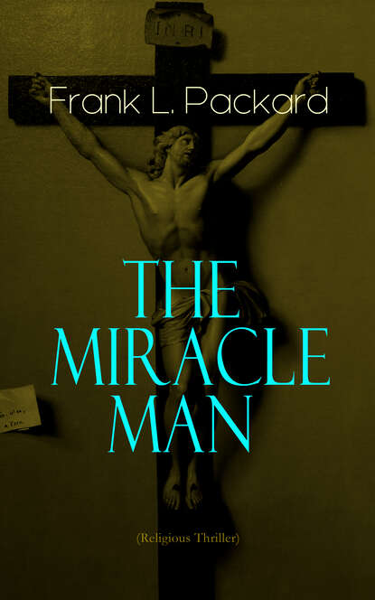 Frank L. Packard The Miracle Man (Religious Thriller) недорого