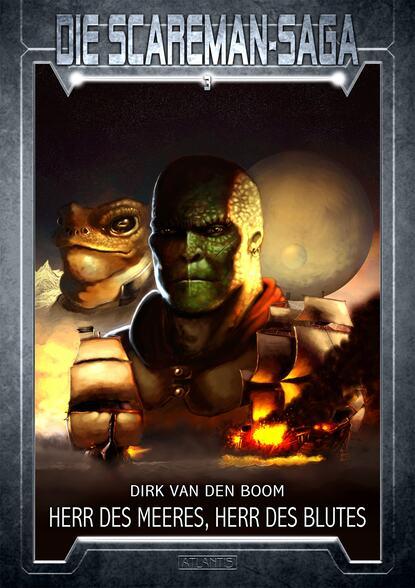 Dirk van den Boom Die Scareman-Saga 3: Herr des Meeres, Herr des Blutes emmanuel henné die scareman saga 8 reise ins blaue