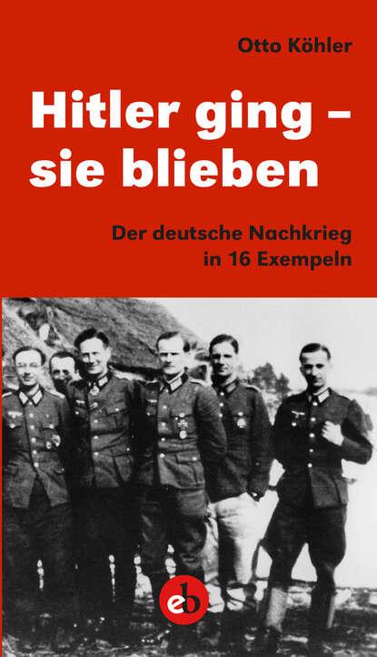 Фото - Otto Köhler Hitler ging - sie blieben werner köhler crinellis kalter schatten