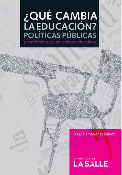 Diego Hernán Arias ¿Qué cambia la educación? недорого