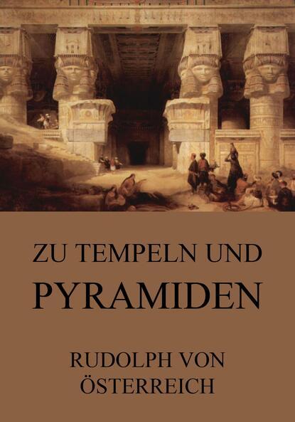 hans rudolf von schröter finnische runen Rudolf von Österrreich Zu Tempeln und Pyramiden