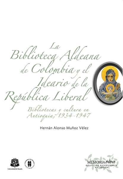 Hernán Alonso Muñoz Vélez La Biblioteca Aldeana de Colombia y el ideario de la República Liberal rodolfo alonso defensa de la poesía