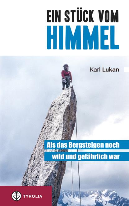 Karl Lukan Ein Stück vom Himmel s knüpfer vom himmel hoch da komm ich her