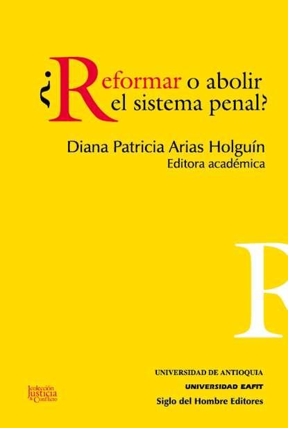 Diana Patricia Arias Holguin ¿Reformar o abolir el sistema penal? alejandro arias el niã±o predicador