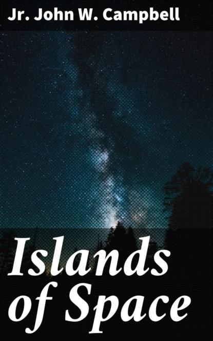 Фото - Jr. John W. Campbell Islands of Space jr john w campbell islands of space